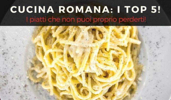 Cucina romana ecco i 5 piatti pi importanti raf for Piatti tipici della cucina romana